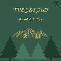 The J&L Duo - Bread & Butter