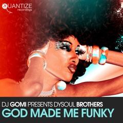 God Made Me Funky Dj Spen Remix