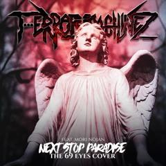 T-Error Machinez Ft. Mori Nojan - Next Stop Paradise (The 69 Eyes Cover)