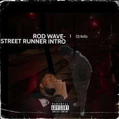 Rod Wave-Street Runner Intro(Mixed by DJ Kellz)