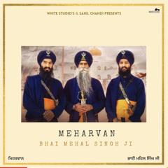 Meharvan- Bhai Mehal Singh Ji & Jatha (OFFICIAL VIDEO) New Kavishri 2020 White Studio's