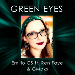 Green Eyes (Feat. Ren Faye and GMaks)