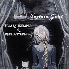 Captain Good - Music by Tom Laukemper • Music & Lyrics by REKHA IYERN FE | Oct 21st, 2020 ORCHESTRAL