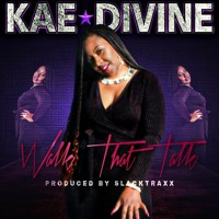Kae Divine-Walk The Talk