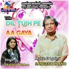 Download Dil Tujh Pe Aa Gaya (feat. Shailaja Mishra) Mp3