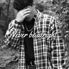 Never Be Alright