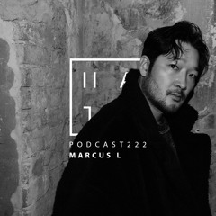 Marcus L - HATE Podcast 222
