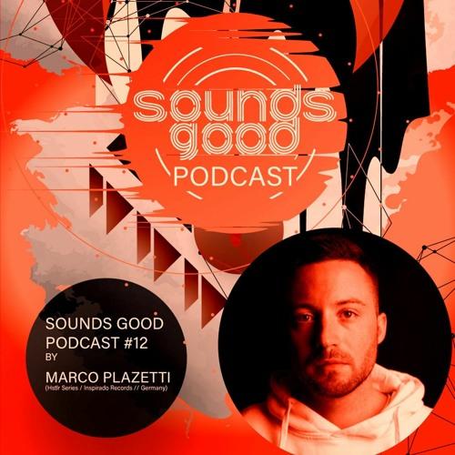 SOUNDSGOOD PODCAST #12 by Marco Plazetti