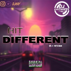 Hit Different EP.1   90'S R&B   Mixed By @DJKAYTHREEE
