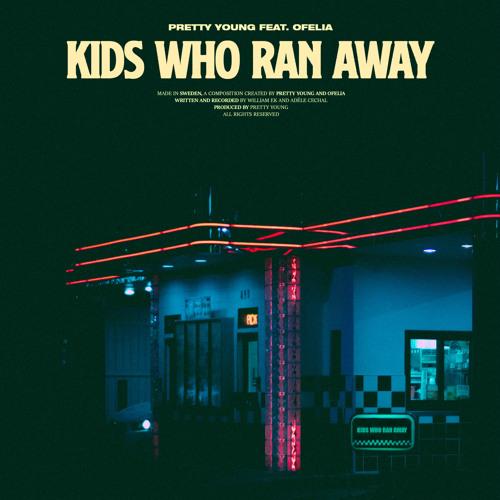 Kids Who Ran Away (feat. Ofelia)