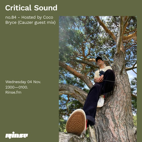 Critical Sound no.84 - Hosted by Coco Bryce (Cauzer guest mix)  Rinse FM   04.11.2020