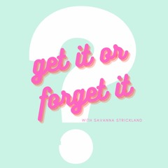Get it or Forget it Series Preview