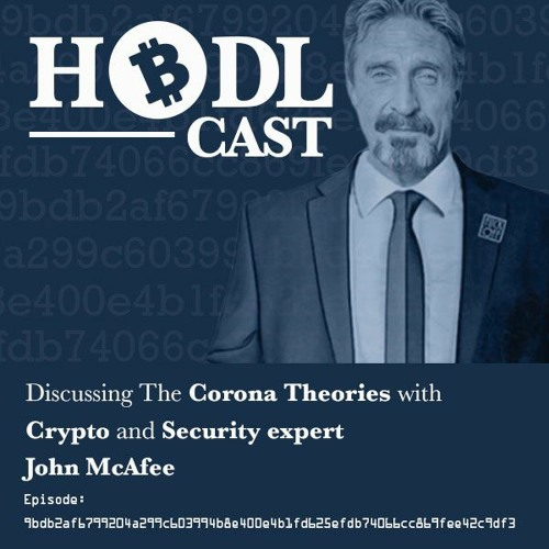 HODLCast Ep. 109 with John McAfee & DJ J Scrilla - The Corona Theories