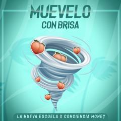 La Nueva Escuela, Conciencia Money  - Muevelo Con Brisa