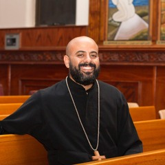 The Growing Union with Him (Fr Daniel Fanous)