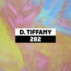 Dekmantel Podcast 282 - D. Tiffany