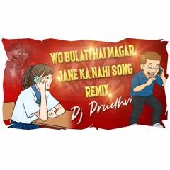 Wo Bulati Hai Magar Jane Ka Nahi Song Remix By Dj Prudhvi