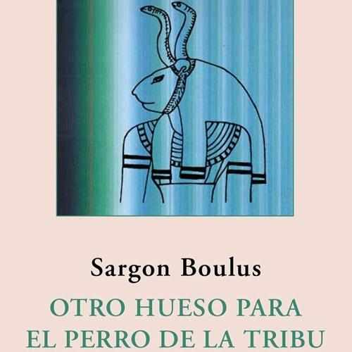"""Presentación del poemario """"Otro hueso para el perro de la tribu"""", de Sargon Boulus"""
