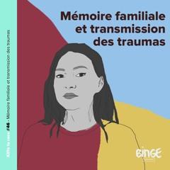 #46 - Mémoire familiale et transmission des traumas
