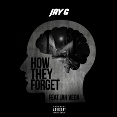 How They Forget (feat. Jah Vega)