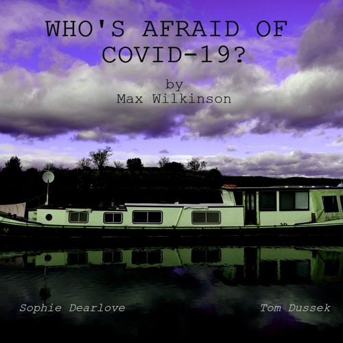 Episode Four - Who's Afraid Of COVID-19?