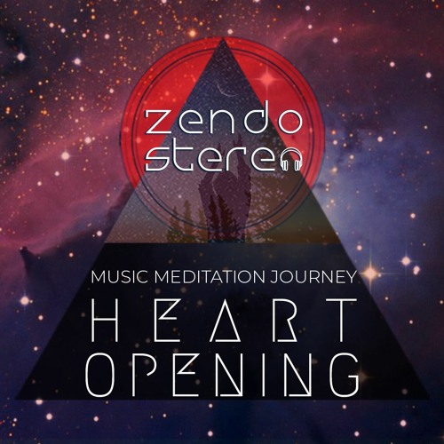 Zendo Stereo | Heart Opening