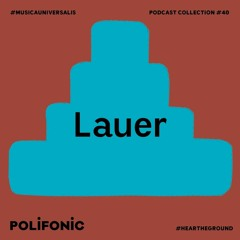Polifonic Podcast 040 - Lauer