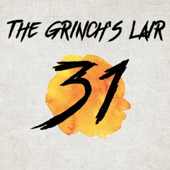 The Grinch's Lair 31 | Jordan Moore
