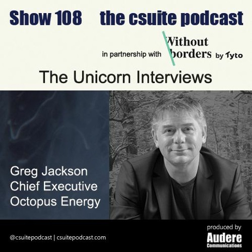Show 108 - Unicorn Interviews - Greg Jackson - Octopus Energy