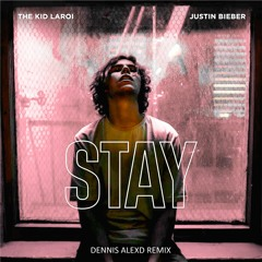 The Kid LAROI, Justin Bieber - STAY (Dennis AlexD REMIX)