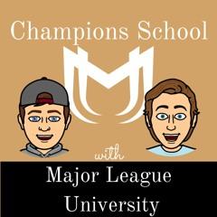 Champions School by Major League University #202: Matt Bergandi
