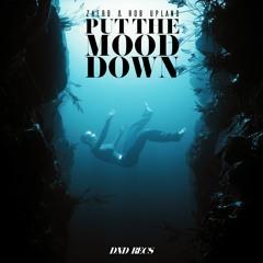 Zaerd & Rob Upland - Put The Mood Down EP