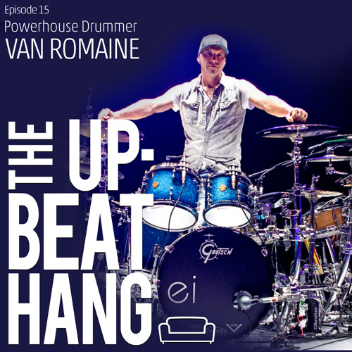 Van Romaine- The Upbeat Hang Ep. 15