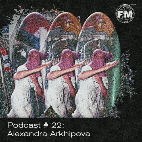 Podcast #22: Alexandra Arkhipova