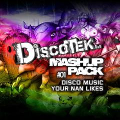Discotek - 01 Disco Music Your Nan Likes (Mashup) **FREE DOWNLOAD**