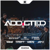 Addicted Radio #264