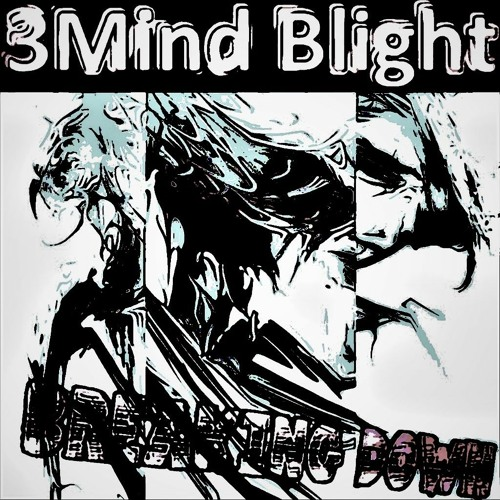 3Mind Blight - Breaking Down ( FREE DOWNLOAD )