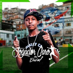 MC EDUZIN - JOGADOR CARO (DJ's GORDÃO SUCESSADA & NK DA SERRA)