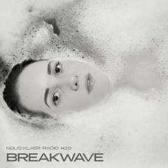 Nous'klaer Radio #29 - Breakwave