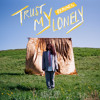 Trust My Lonely (Frank Walker Remix)