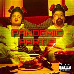 PANDEMIC! Pt.2 Ft. Scum