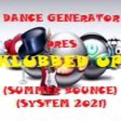 KLUBBED UP (SUMMER BOUNCE SYSTEM 2021)