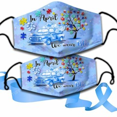 Autism awareness In April we wear blue face mask