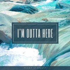 I'm Outa Here