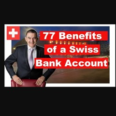 77 Reasons For Swiss Bank Account Opening | 2021 edition