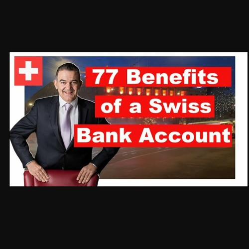 77 Reasons For Swiss Bank Account Opening   2021 edition