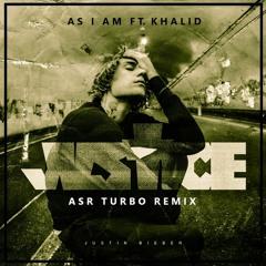 Justin Bieber - As I Am Ft. Khalid (ASR Turbo Remix)