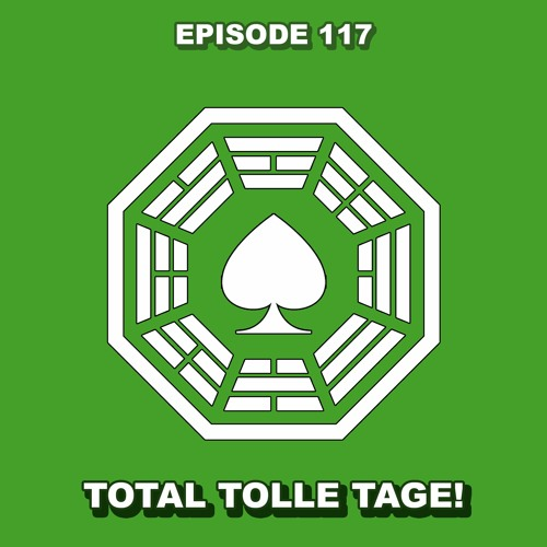 Episode 117 - Total tolle Tage