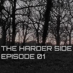 THE HARDER SIDE : EPISODE 01