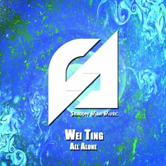 Wei Ting - All Alone [Out Now] [Electro House]